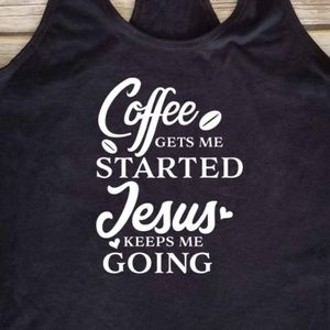 Next Level Apparel Tops - Coffee Gets Me Start Jesus Keeps me Going tank top